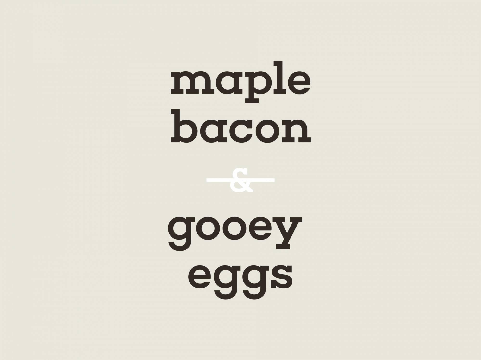 Social Post: maple bacon & gooey eggs