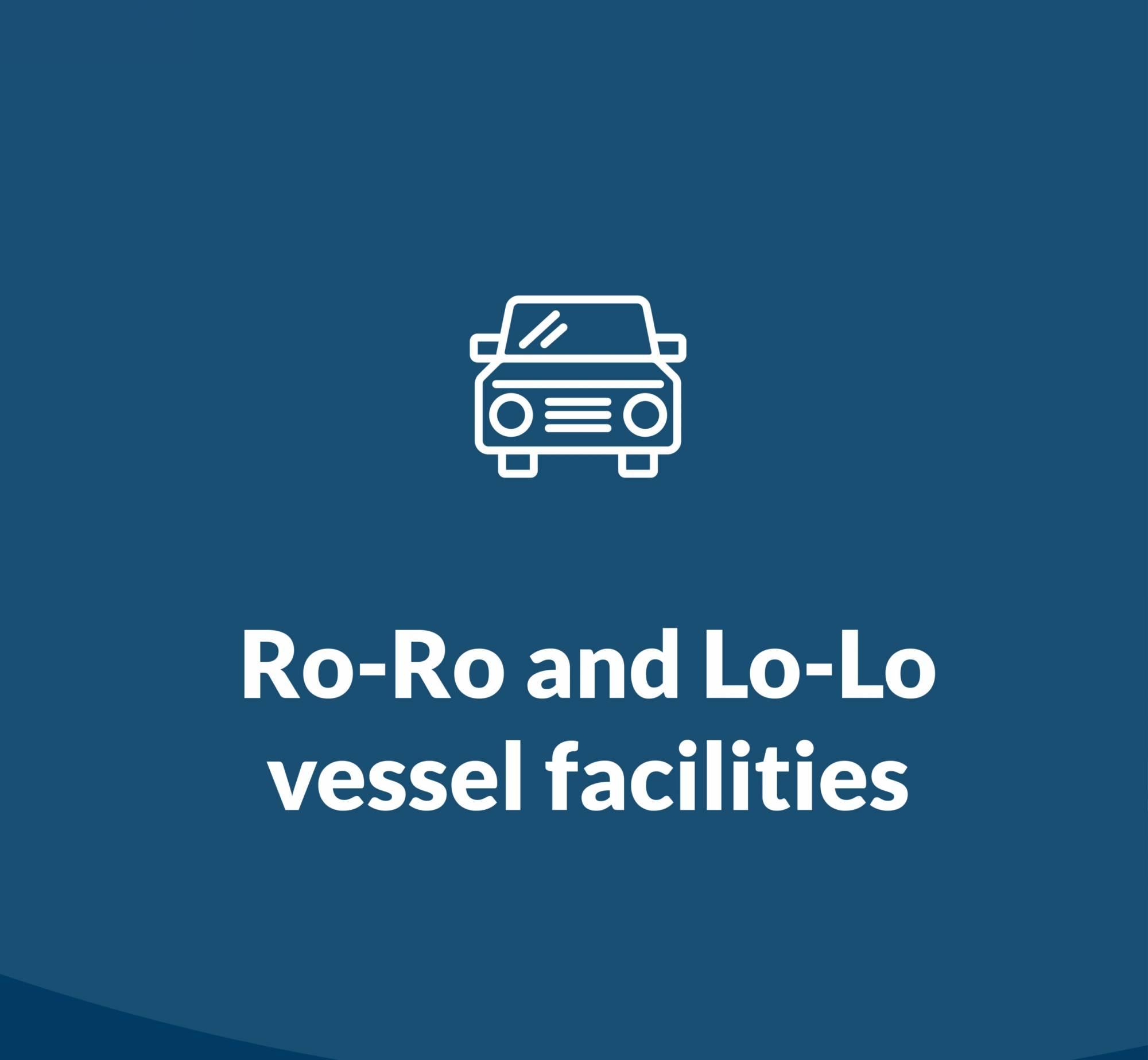 Ro-Ro and Lo-Lo vessel facilities