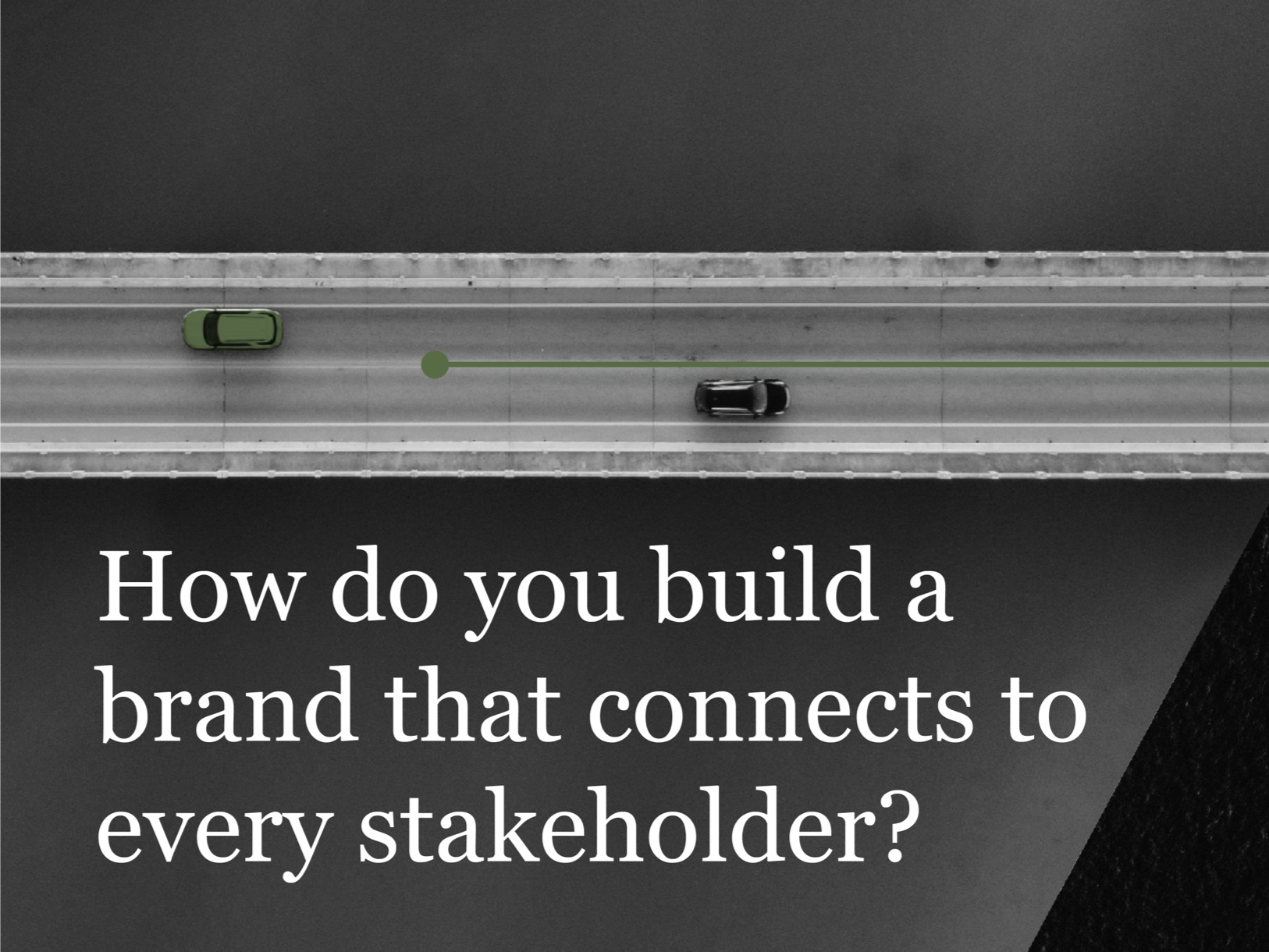 How to Build a Brand That Connects to Every Stakeholder