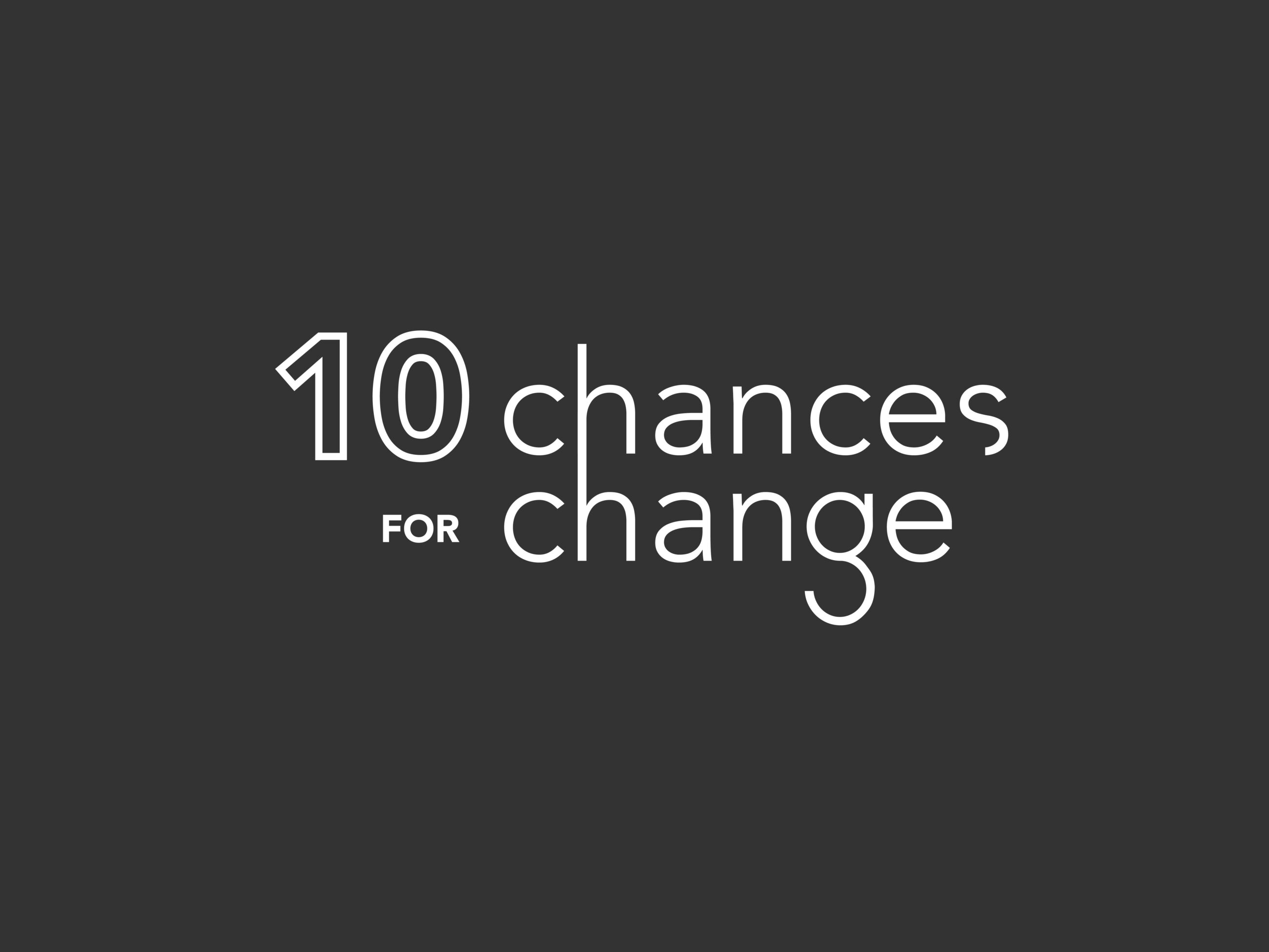 DAIS - Ten Year Project (2020 - 2029) 10 Chances for Change