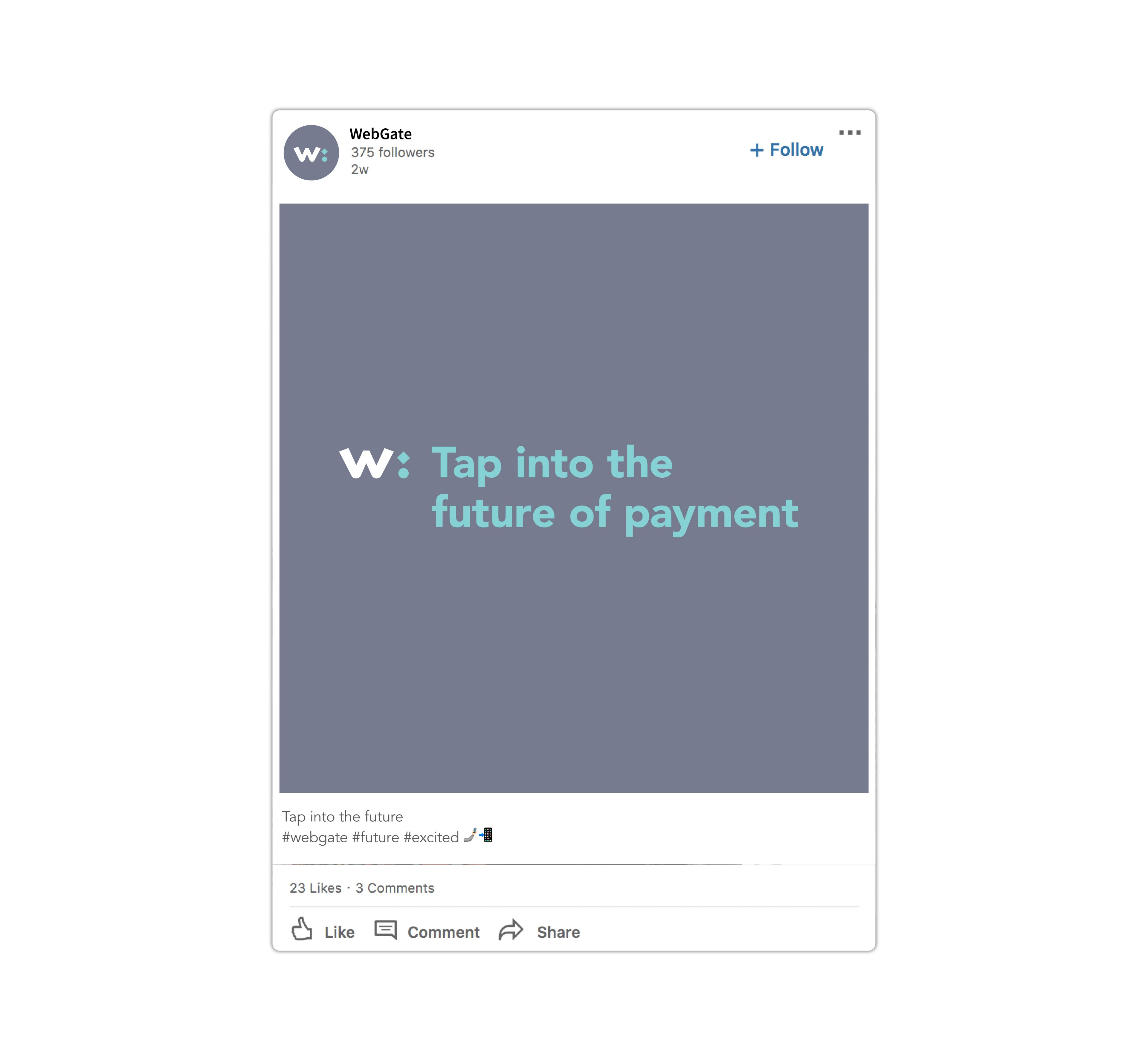 Branded social media collateral for Webgate tech brand that reads tap into the future of payment